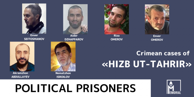 Six Muslims, prosecuted on charges of involvement with Hizb ut-Tahrir in Crimea, are political prisoners, Memorial says