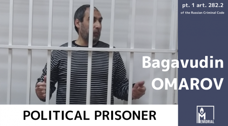 Bagavudin Omarov, a Muslim from Dagestan charged with organising a cell of the banned At-Takfir wal-Hijra, is a political prisoner, Memorial says