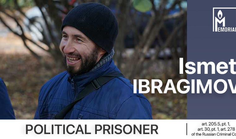 Ismet Ibragimov, a Crimean resident accused of involvement in the banned Islamic organisation Hizb ut-Tahrir, is a political prisoner