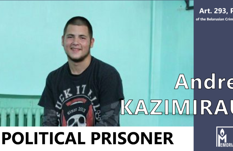 Andrei Kazimirau, a Belarusian citizen facing deportation from Russia for participating in anti-Lukashenka protests, is a political prisoner