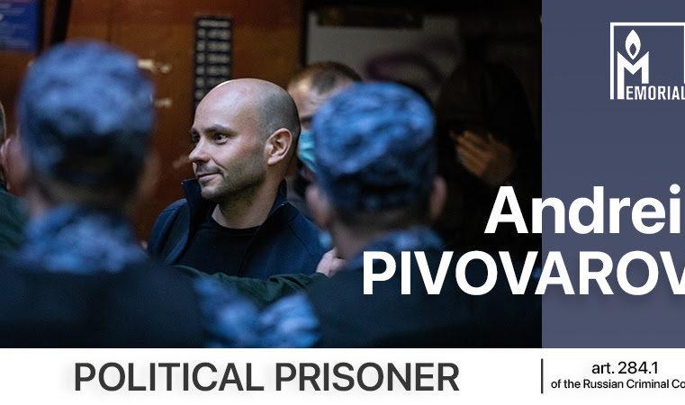 Andrei Pivovarov, former director of Open Russia, is a political prisoner